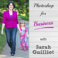 Photoshop for Business with Sarah Guilliot