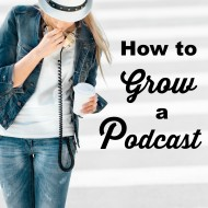 How to Grow a Podcast with Sarah Evans of Bringing Up Betty