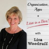 Organization, Apps, and Lisa in a Box!  with Lisa Woodruff
