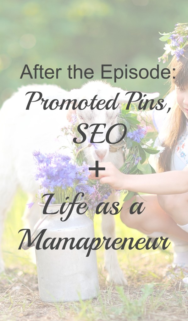 Loved this honest chat! Promoted Pins, SEO, Life as a Mamapreneur | brilliantbusinessmoms.com