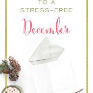 7 Secrets to a Stress-Free December