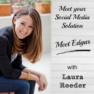 Meet your Social Media Solution…Meet Edgar with Laura Roeder