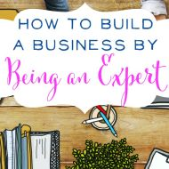 How to Build a Business by Being an Expert