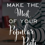 How to Make the Most of your Popular Posts