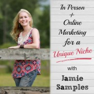 In Person + Online Marketing for a Unique Niche with Jamie Samples