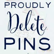 Why I Proudly Delete Pins (and you should too!)
