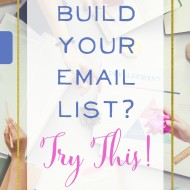 Want to Build your Email List? Try This! (It Works Even as a New Blogger!)