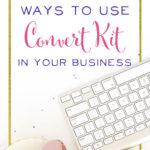 brilliant-ways-to-use-convertkit-business