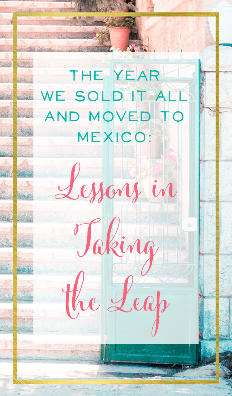 Such a great post! You know - there's never a perfect time to take the leap and do what you've always dreamed of. Love this story of a family working at an orphanage in Mexico | How to Take the Leap and Live the Life you've always Dreamed of