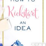 how-to-kickstart-an-idea