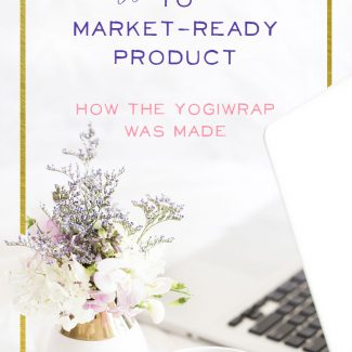 From Crazy Invention to Market-Ready Product: How the YogiWrap was Made