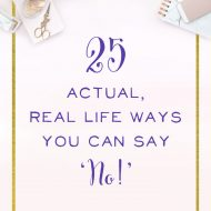 25 Actual, Real Life Ways You Can Say 'No!'