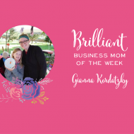 Meet our Brilliant Business Mom of the Week: Gianna Kordatzky