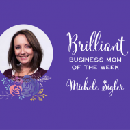 Wave Hello To Our Brilliant Business Mom of the Week, Michele Sigler!