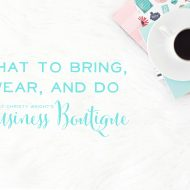 What To Bring, Wear, and Do at Christy Wright's Business Boutique