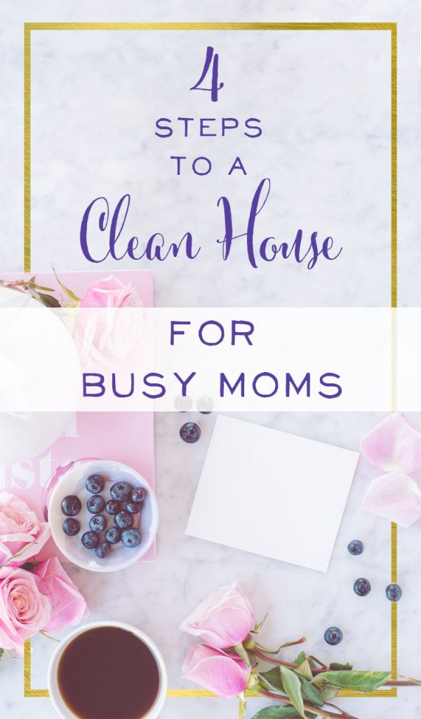 Busy mom? Chances are you house could use some love! Here are 4 easy-peasy steps to taking your house from mess to marvelous!