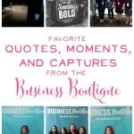 Favorite Quotes, Moments, and Captures from the Business Boutique Nashville