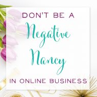 Don't be another Negative Nancy in the Online Business World