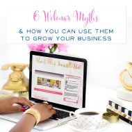 6 Webinar Myths & The Truth About Making Them Work For Your Business