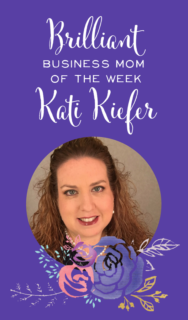 Business Mom of the Week Kati Kiefer