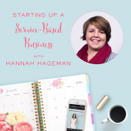 Starting Up a Service-Based Business with Hannah Hageman