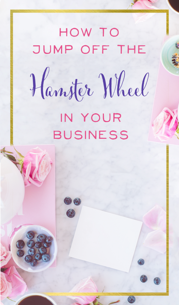 How to jump off the hamster wheel in your business