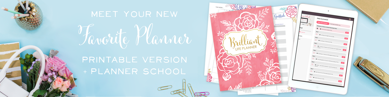 Printable Brilliant Life Planner + Planner School Video Course (and brilliant bonuses!)