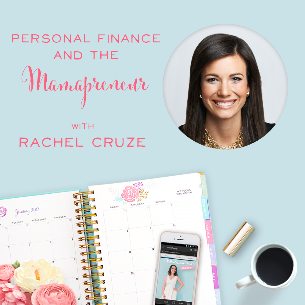 Personal Finance and the Mamapreneur with Rachel Cruze - Brilliant Business Moms Podcast
