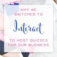 Why We Switched to Interact to Host Quizzes for our Business