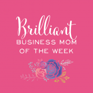 Brilliant Business Mom of the Week: Anna Geiger