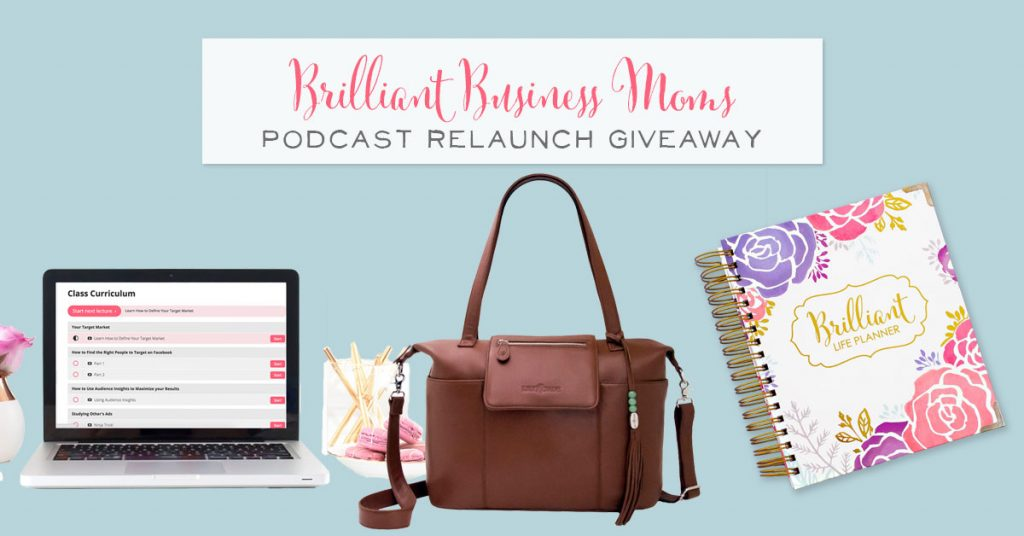 Brilliant Business Moms Podcast Relaunch Giveaway