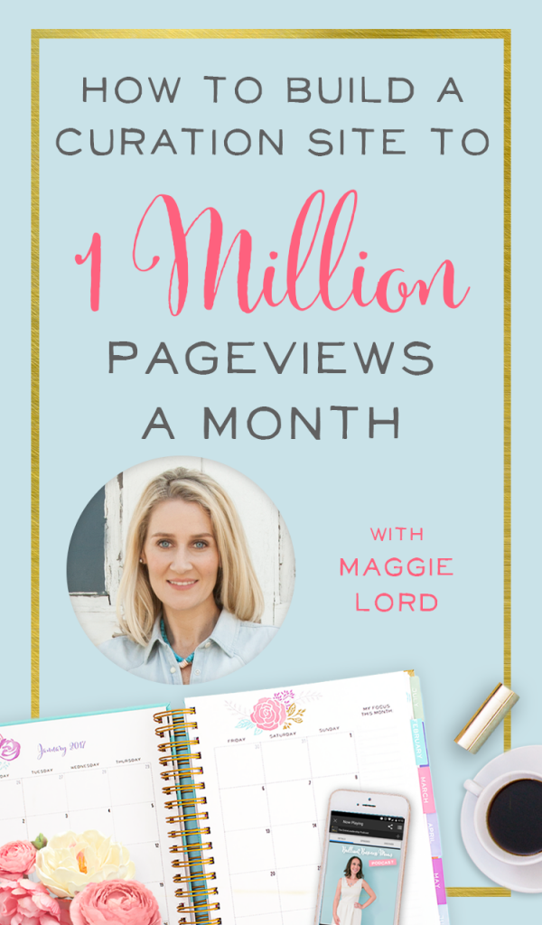 Learn how Maggie of Rustic Wedding Chic built a curation site to a million pageviews a month!