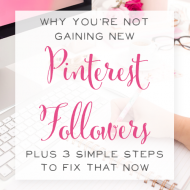 Why You're Not Gaining New Pinterest Followers (Plus 3 Simple Steps to Fix that Now)