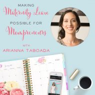 Making Maternity Leave Possible for Mompreneurs {& Preventing PPD} with Arianna Taboada