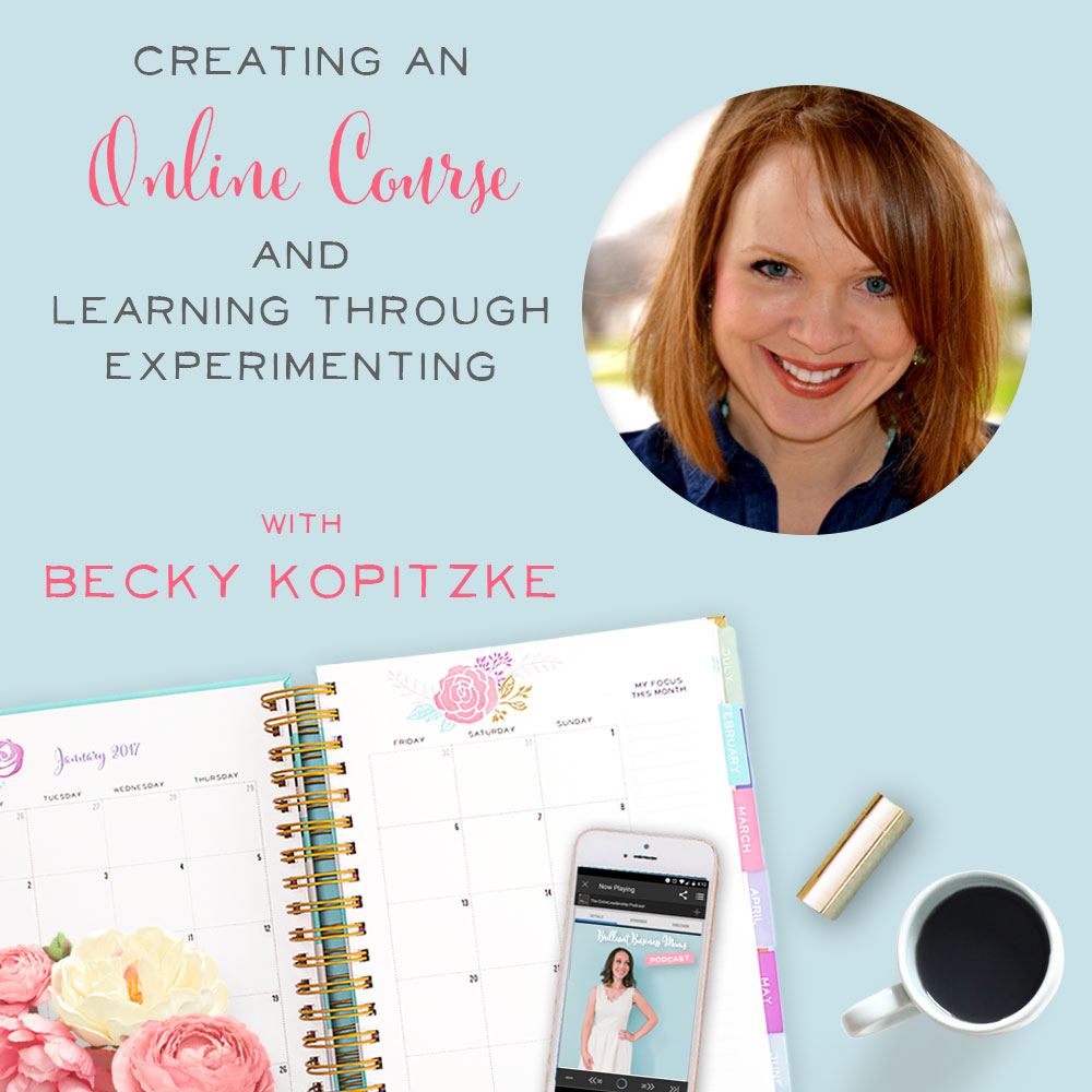 Creating an Online Course and Learning through Experimenting with Becky Kopitzke