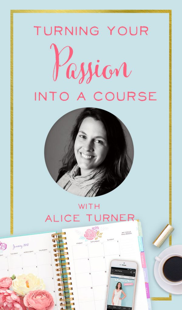 This week on the podcast we're taking with certified doula, Alice Turner, who turned her love of mentoring other doulas into an online course, adding a new element to her service based and online businesses.