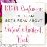 BBM Confessions: The Team Gets Real About Virtual Assistant Work + The One Question Beth Anne has been Dying to Ask!