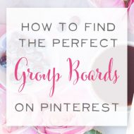How to Find the Perfect Group Boards on Pinterest {3 Killer Strategies!}