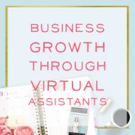 Growing Your Business Through Building a Team of Virtual Assistants