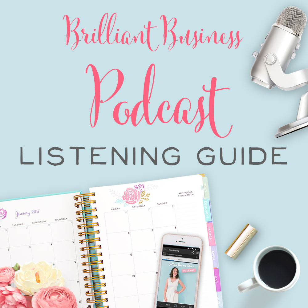 Your Brilliant Business Podcast Listening Guide