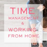 Time Management & Working From Home