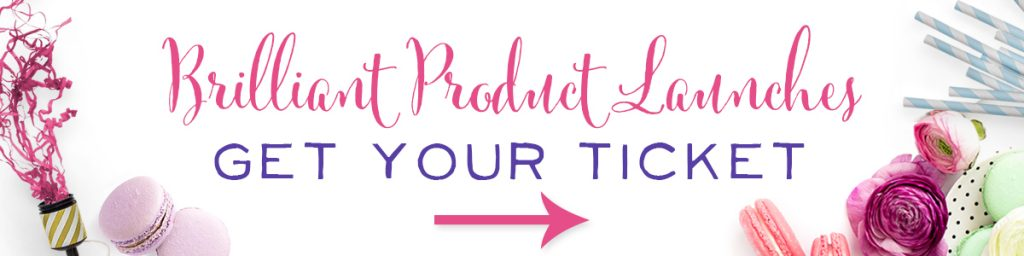 Brilliant Product Launches - Throw your Product the Party it Deserves + Earn Passionate Customers in the Process