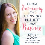 From Surviving to Thriving in Life and Business: An Interview with Erin Odom