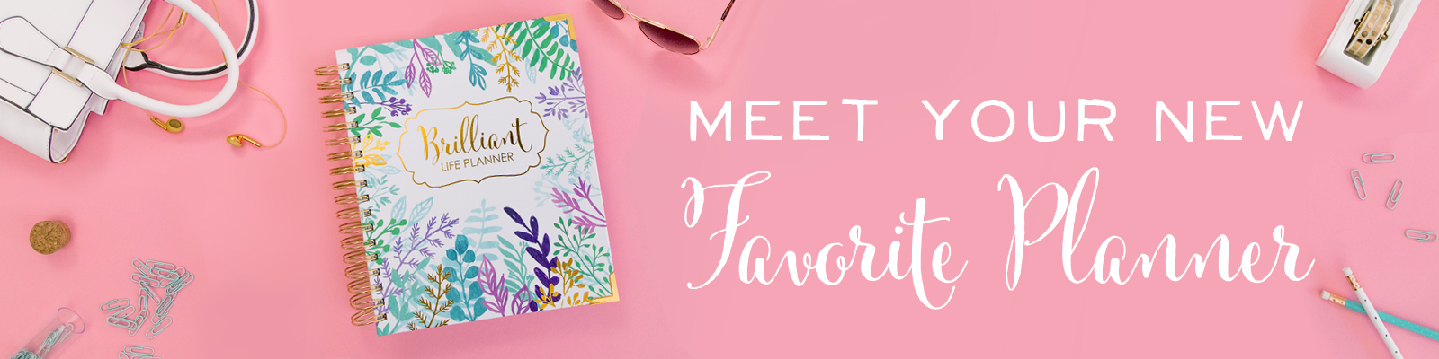 Finally, a planner as brilliant and beautiful as you are! Get the 2018 Brilliant Life Planner and flourish this year.