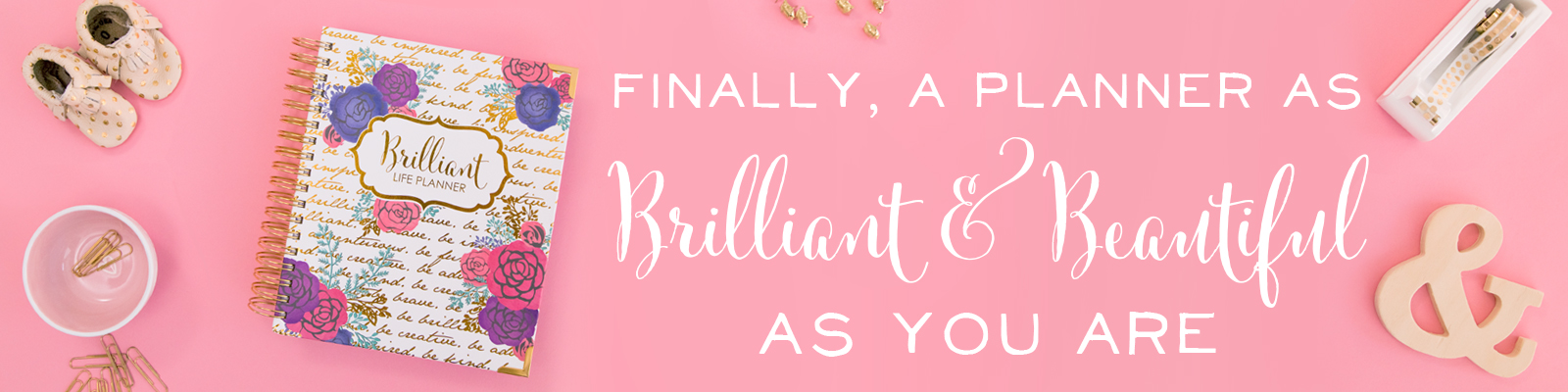 Finally, a planner as brilliant and beautiful as you are! Get the 2019 Brilliant Life Planner and flourish this year.