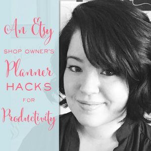 An Etsy Shop Owner's Planner Hacks for Productivity
