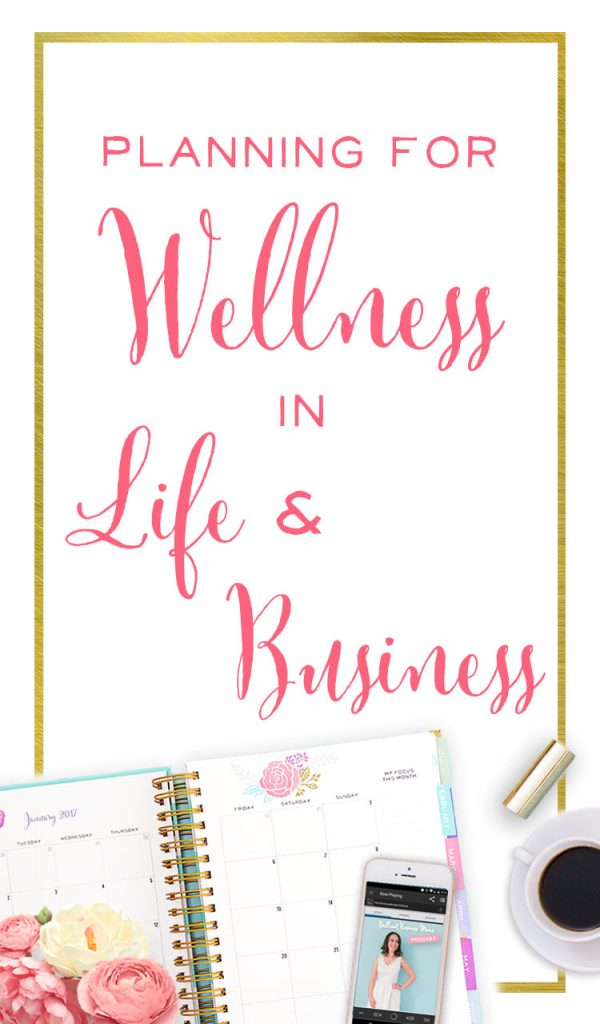 Planning for Wellness in Life and Business