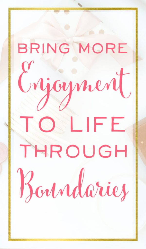Boundaries can be a positive word! When you learn to set the right boundaries you'll find more peace and more joy in your life and your family will thank you!