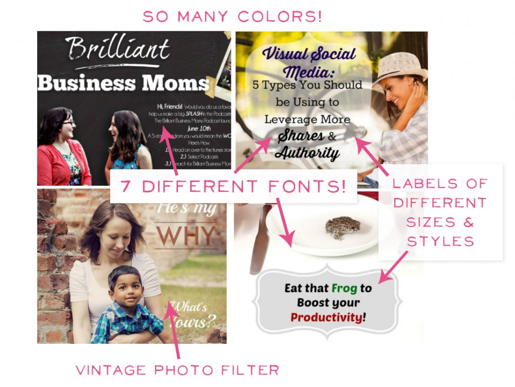 Lots of different colors, fonts, styles, and filters make your business confusing instead of clear.
