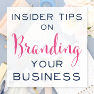 Insider Tips on Branding your Business (With a Free Style Guide!)
